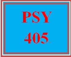 PSY 405 Entire Course.
