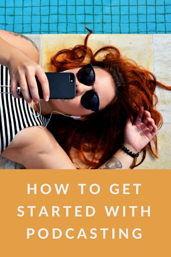 How to Get Started with Podcasting