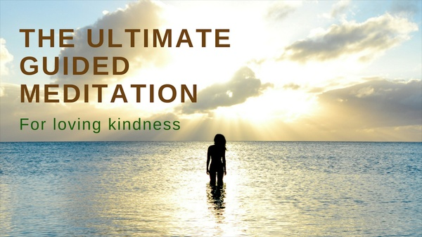 THE ULTIMATE GUIDED MEDITATION for loving kindness for sleep and relaxation
