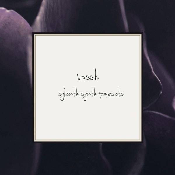 Vassh Sylenth Synth Presets!