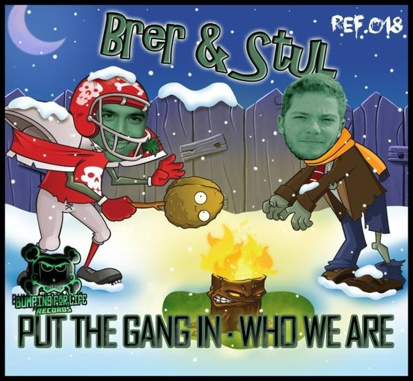 Brer & Stul - Put the gang in
