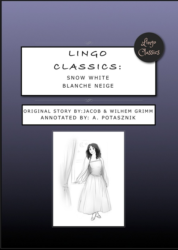 PDF version: Blanche Neige, Snow White, Lingo Classics