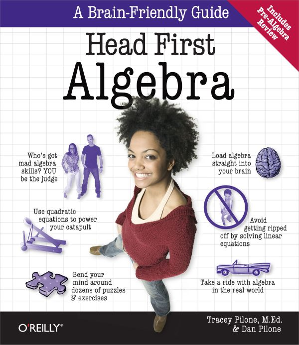 Head First Algebra: A Learner's Guide to Algebra I (Study Review Guide)
