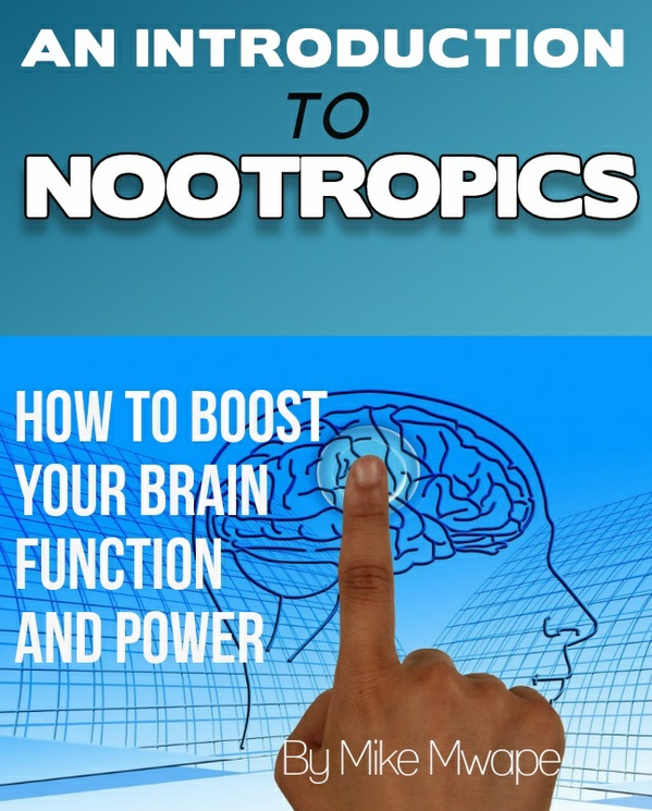 Nootropics - Boost Your Brain Function And Power!