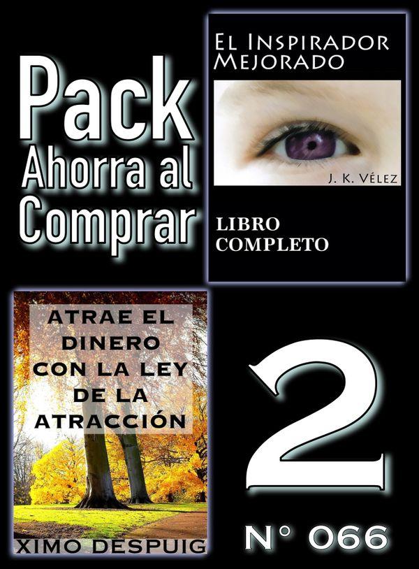 Pack Ahorra al Comprar 2 (Nº 066): Atrae el dinero con la ley de la atracción & El Inspirador...