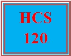 HCS 120 Week 1 Weekly Vocabulary Exercise Basic Health Care Language