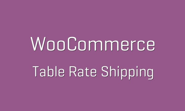 WooCommerce Table Rate Shipping 3.0.6 Extension