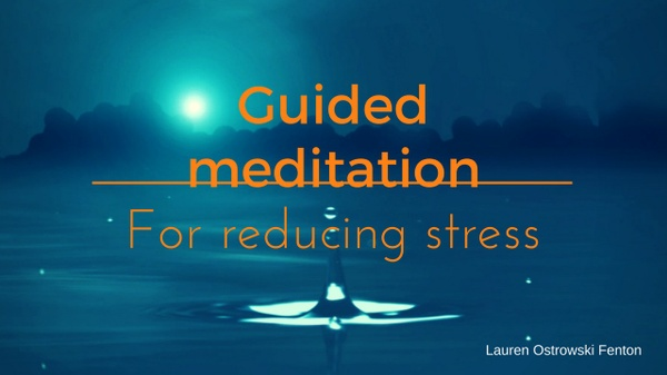 Guided meditation for reducing stress