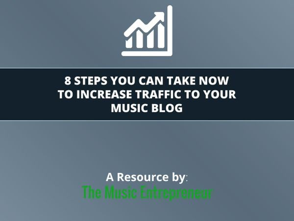 8 Steps You Can Take Now to Increase Traffic to Your Music Blog