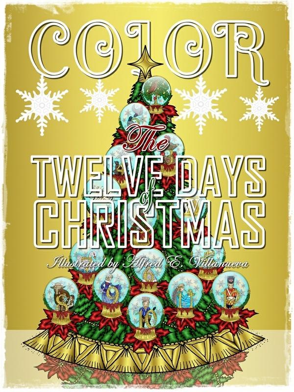 Color The Twelve Days of Christmas by Alfred E. Villanueva