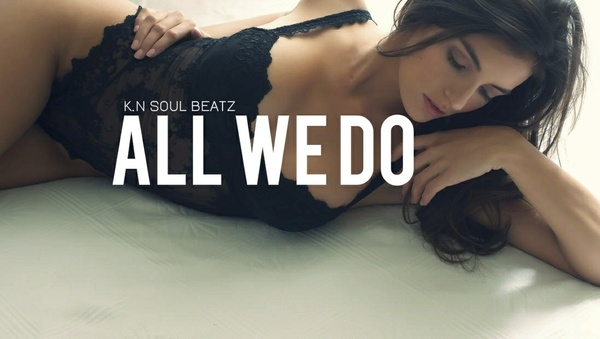 All We Do - Bando Jones ft Trey Songz Type Beat