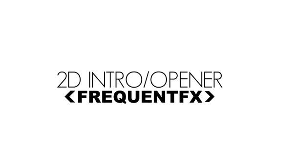 2D INTRO/OPENER - FrequentFx