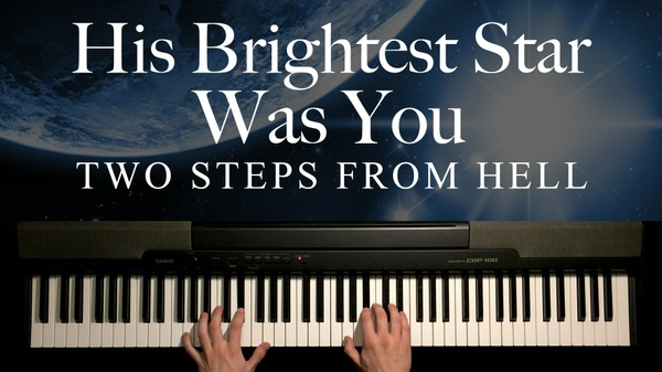 His Brightest Star Was You Piano Sheet Music (Two Steps From Hell)