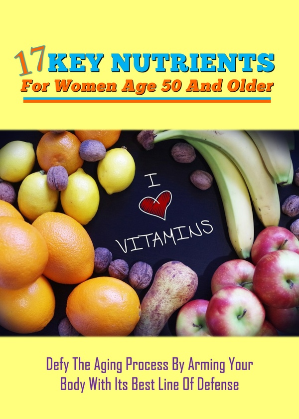 17 Key Nutrients for Women Age 50 And Over