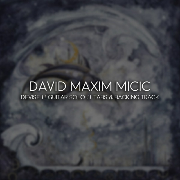 David Maxim Micic - Devise // Guitar Solo // Tabs & Backing Track