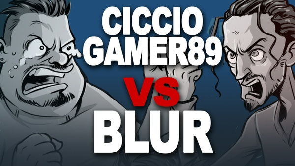 CICCIOGAMER89 VS BLUR