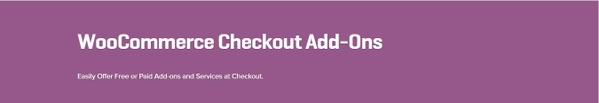 WooCommerce Checkout Add-Ons 1.11.0 Extension
