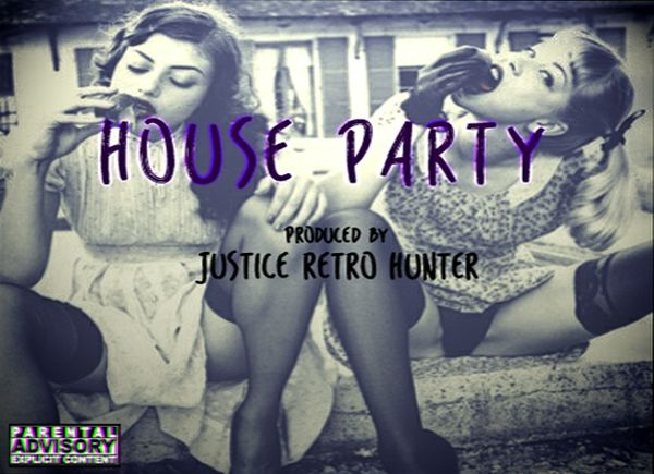 House Party Prod. Justice Retro Hunter