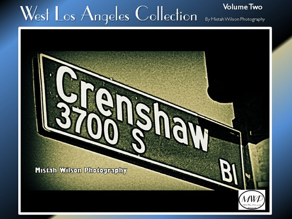 West Los Angeles Collection Volume Two by Mistah Wilson Photography