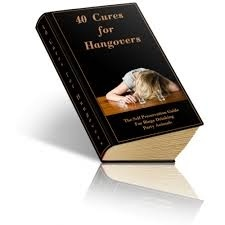 FREE eBook With Master Resell Rights 40 Cures For Hangovers. Never Suffer A Hangover Again