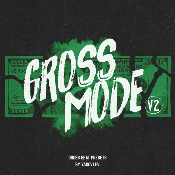 Gross Mode V2 (Gross Beat Presets)