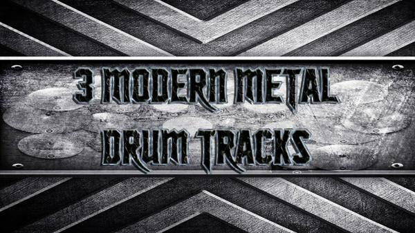 3 Modern Metal Drum Tracks
