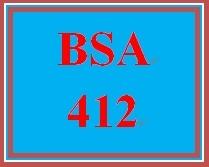 BSA 412 Entire Course