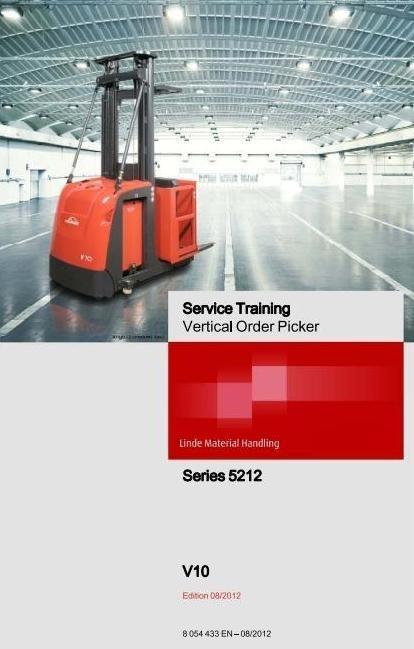 Linde Order Picker Type 5212: V10 Service Training (Workshop) Manual