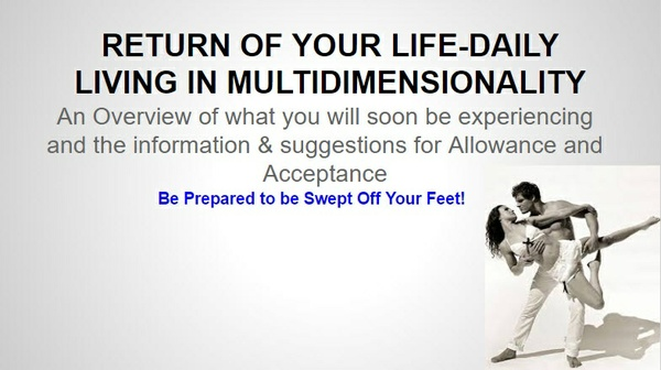 TFMwebinar - May 2015 — The Return of your Life — Daily Living in Multidimensionality©