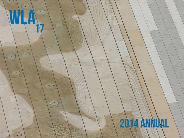 WLA 17 | 2014 Annual | World Landscape Architecture Magazine