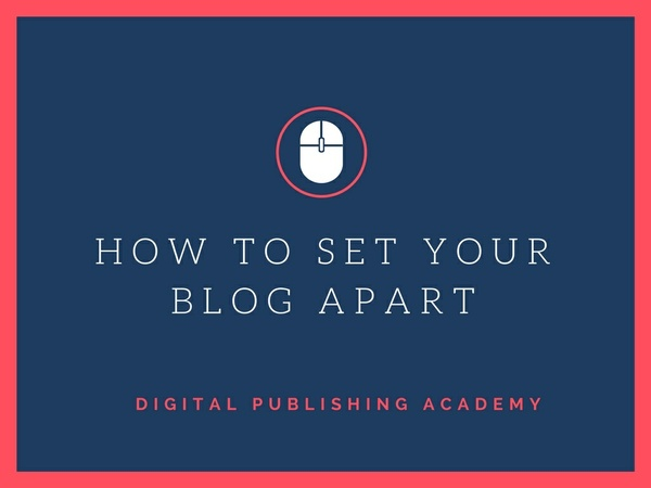 How to Set Your Blog Apart