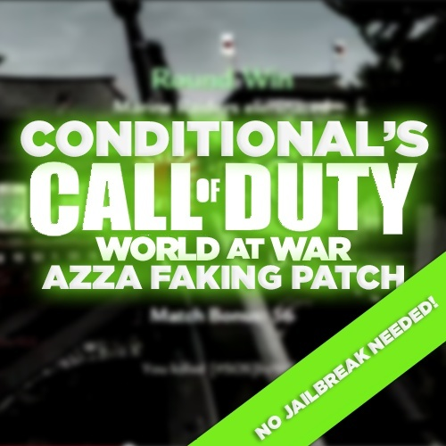 (PS3) WaW Conditonal's Faking Patch! *NO JB NEEDED* Azza, Sniper EB, Canswap Bind, Freeze Bots!!