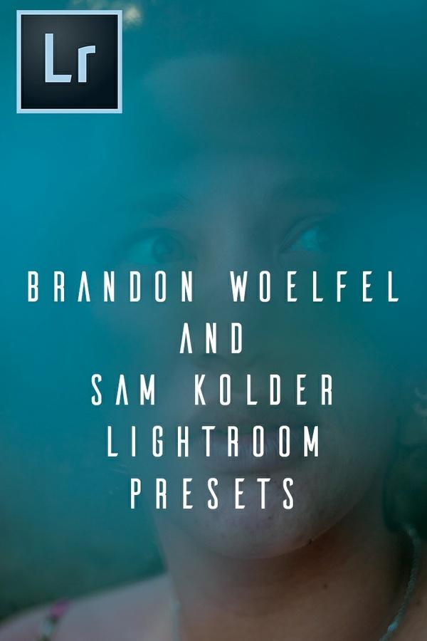 Sam Kolder and Brandon Woelfel Lightroom Presets