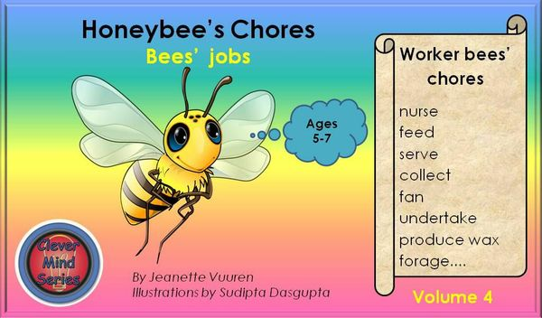 HONEYBEE FACTS: HONEYBEE'S CHORES VOLUME 4 JEANETTE VUUREN
