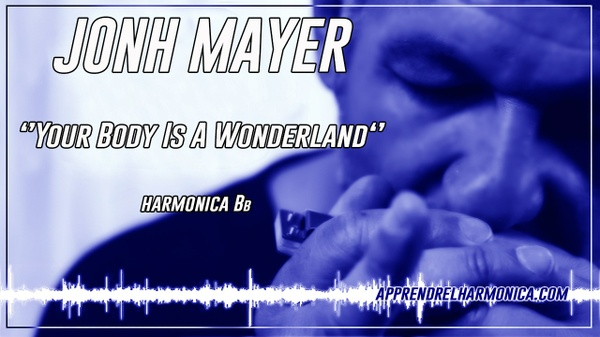 John Mayer - Your Body Is A Wonderland - Harmonica Bb