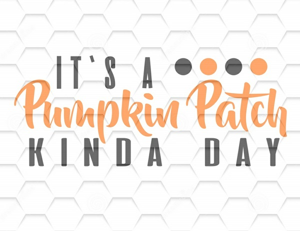 Pumpkin Patch Kinda Day SVG, Thanksgiving SVG, Halloween SVG
