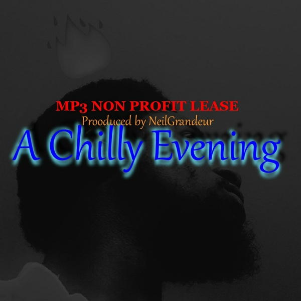 A Chilly Evening [Produced by NeilGrandeur] Mp3 Non Profit Lease