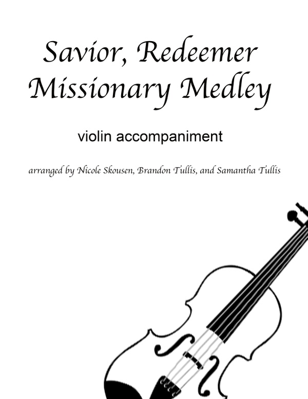 Savior, Redeemer Missionary Medley Violin Accompaniment