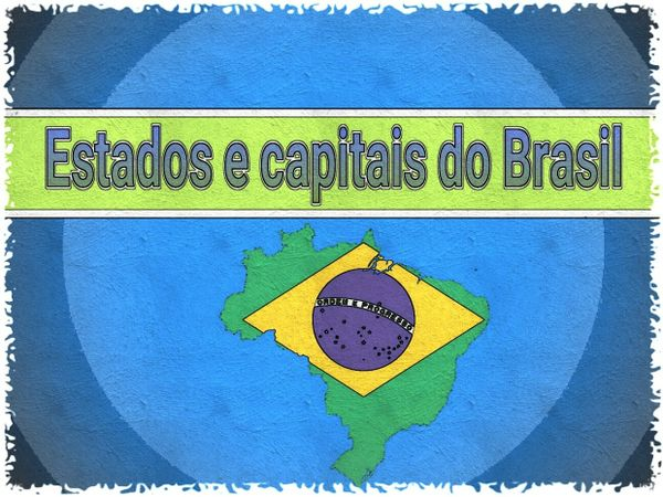 ESTADOS E CAPITAIS DO BRASIL