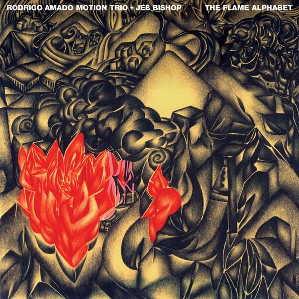MW896  The Flame Alphabet by  Rodrigo Amado Motion Trio + Jeb Bishop