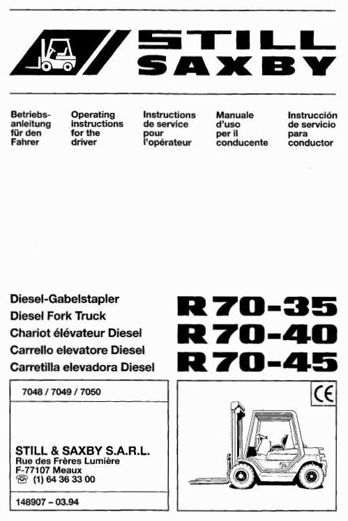 Still Fork Truck R70-35, R70-40, R70-45 Series: R7048-R7050 Operating and Maintenance Instructions