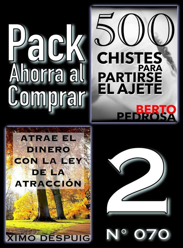Pack Ahorra al Comprar 2 (Nº 070): Atrae el dinero con la ley de la atracción & 500 Chistes para...