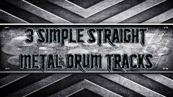3 Simple Straight Metal Drum Tracks