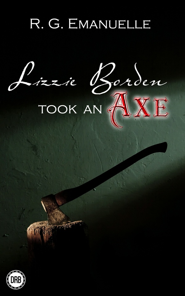 Lizzie Borden Took an Axe by R.G. Emanuelle - epub (Nook)