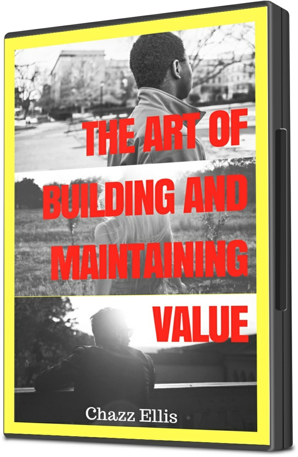The Art of Building and Maintaining Value
