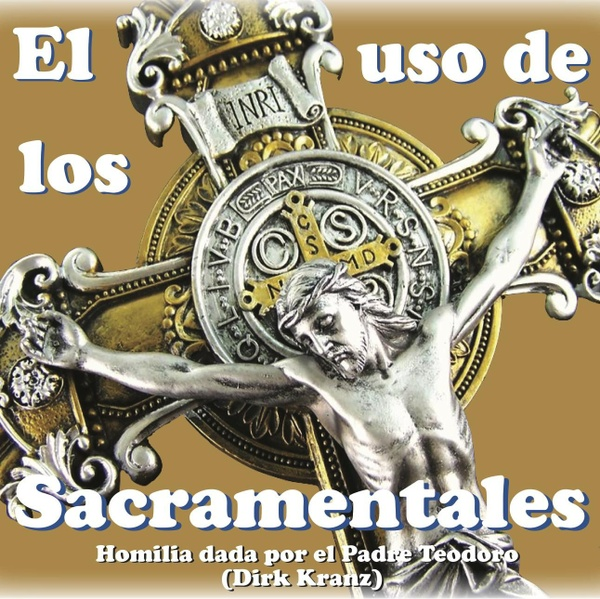 27. El Uso de los Sacramentales.