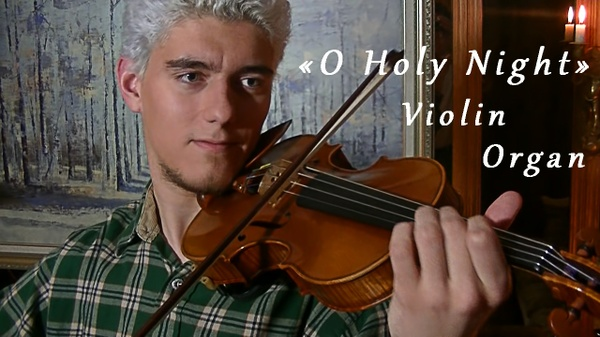 Cantique de Noel (O Holy Night) for Violin & Organ