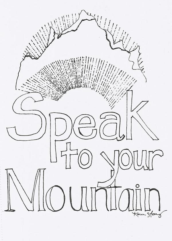 Speak to Your Mountain