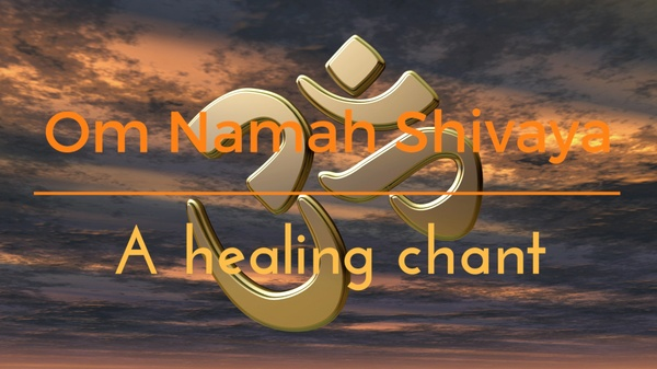 OM NAMAH SHIVAYA- a sacred chant for healing ( introductory version)