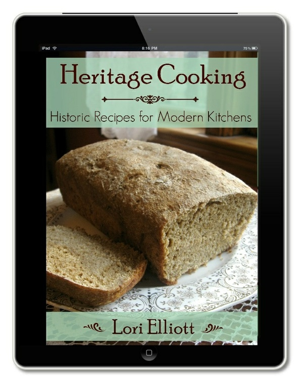 Heritage Cooking - Historic Recipes for Modern Kitchens